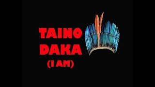 TAINO DAKA (I AM) - English Version