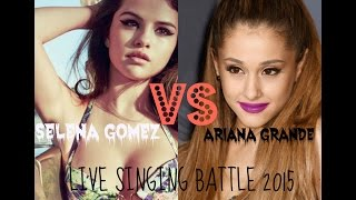Selena Gomez VS Ariana Grande 2015 Live Battle+ Best Vocals!