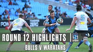 ROUND 12 HIGHLIGHTS: Bulls v Waratahs - 2019
