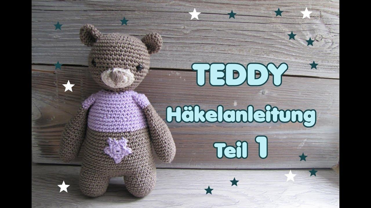 Teddy Häkelanleitung Teil 1 Schmusebär Häkeln Youtube