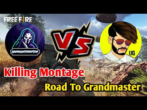 Gaming With Nayeem VS Ungraduate Gamer || Road To Grandmaster || Killing Montage || Free Fire