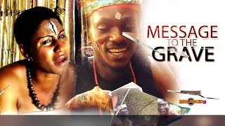 Latest Nigerian Nollywood Movies - Message To The Grave 1