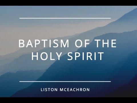Baptism of The Holy Spirit - Sunday Evening - May 31, 2020 - Pastor McEachron