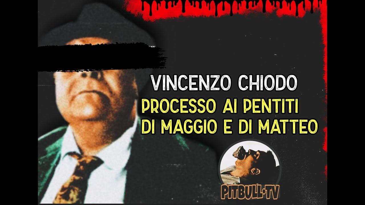 Vincenzo Chiodo - Processo ai pentiti Di Maggio e Di ...