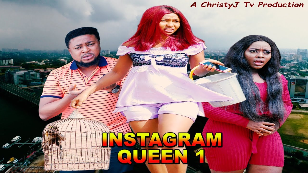 Download INSTAGRAM QUEEN (CHAPTER 1) (NEW MOVIE) 2019 NIGERIAN, Nollywood/Hollywood Movies