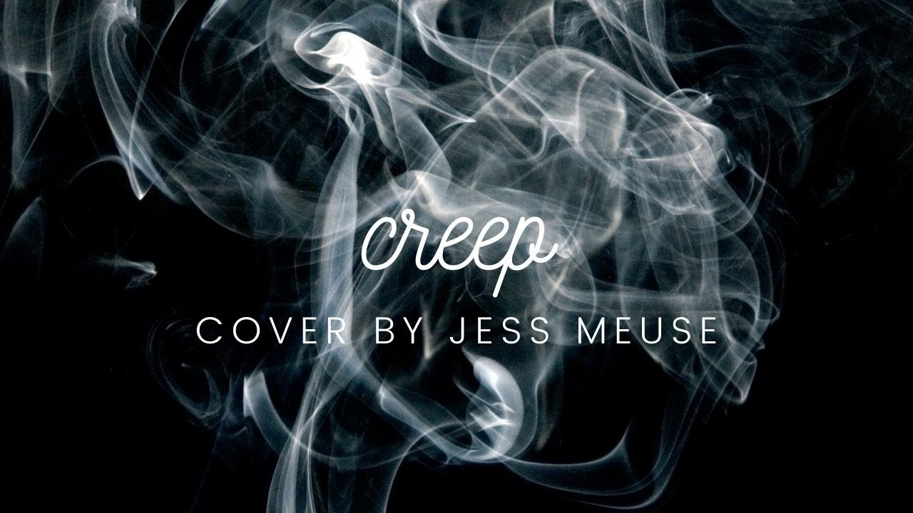 Creep - Radiohead Acoustic Cover by Jess Meuse