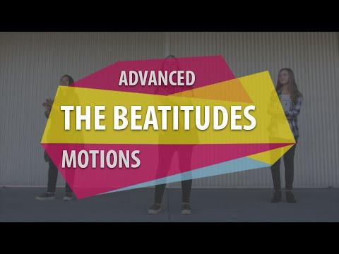 ADVANCED MOTIONS (The Beatitudes)