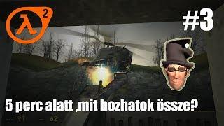 Játszunk evel: Half Life 2 #3 /  5 perc alatt mit hozhatok össze?