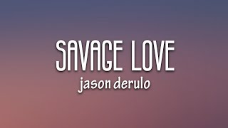 Jason Derulo - SAVAGE LOVE (Lyrics) Prod. Jawsh 685