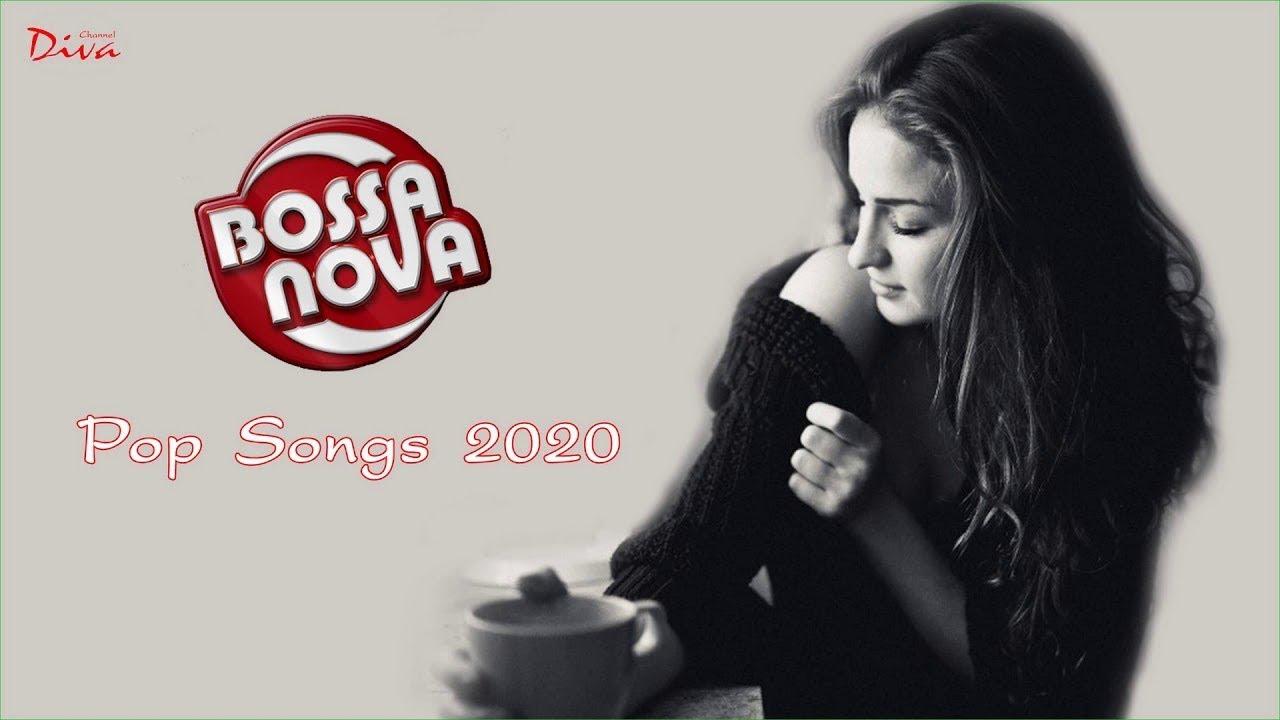 Bossa Nova Pop Songs 2020   Best Bossa Nove Covers Of Popular Songs 2020 - YouTube
