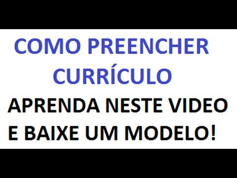 como preencher um curriculum vitae de emprego modelo youtube