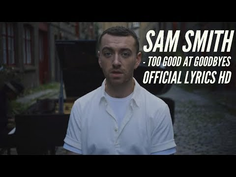 Sam Smith - Too Good At Goodbyes Official Lyrics HD