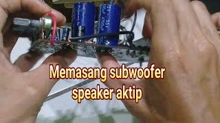 Download Video Cara mudah memasang subwoofer di ampli speaker aktip MP3 3GP MP4