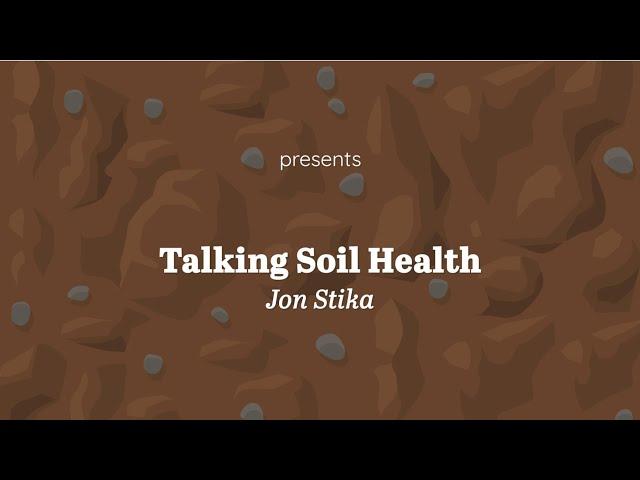 Talking Soil Health with Jon Stika
