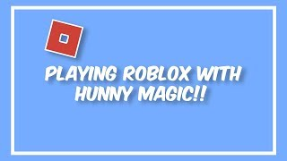 Playing Roblox with Hunny Magic + New Intro & Outro