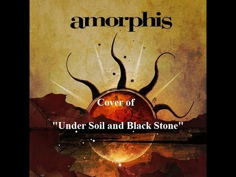 "Cover of Amorphis Under ""Soil and Black Stone"""