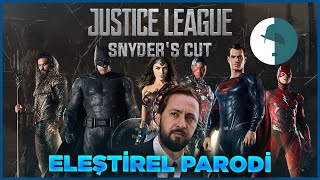 ZACK SNYDER'S CUT | JUSTICE LEAGUE - ELEŞTİREL PARODİ