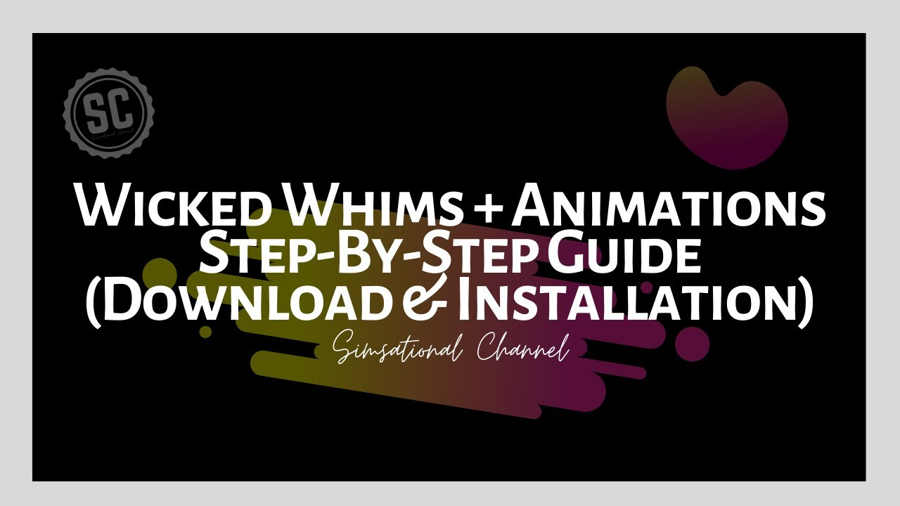 Download Wicked Whims + Animations Step-By-Step Guide (Download & Installation)