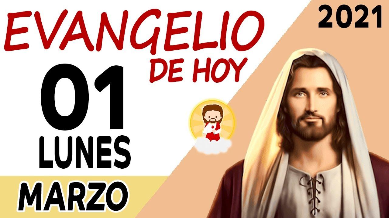 Evangelio de hoy  Lunes 01 Marzo de 2021 | REFLEXIÓN | ORANDO CON AMOR