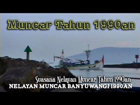 Suasana Nelayan Muncar dan Petik Laut Muncar Banyuwangi Tahun 1990an