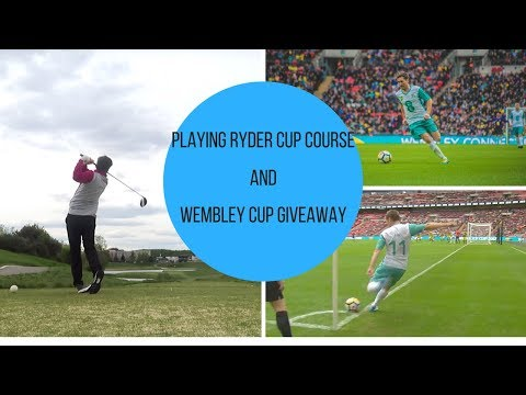 Playing The 2018 Ryder Cup Course & Wembley Cup Shirt Giveaway!
