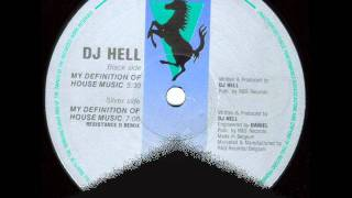 DJ Hell - My Definition Of House Music (Resistance D Remix) 1992.wmv