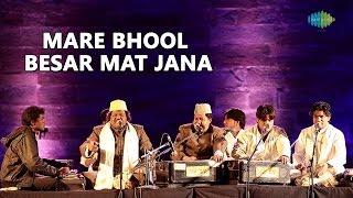 Sabri Brothers: Mare Bhool Besar Mat Jana (World Sufi Spirit Festival | Live Recording)