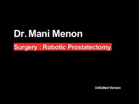 Dr  Mani Menon:  Robotic Prostatectomy