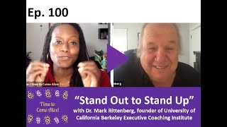 "Time to Come Alive: ""Stand Out to Stand Up"" with Dr. Mark Rittenberg, professor and executive coach"