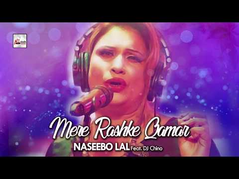 MERE RASHKE QAMAR (Complete Version) - NASEEBO LAL FT. DJ CHINO - OFFICIAL VIDEO - LATEST REMIX