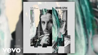 Michal Szpak - King Of The Season (Audio)