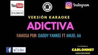 Adictiva - Daddy Yankee ft Anuel AA (Karaoke)