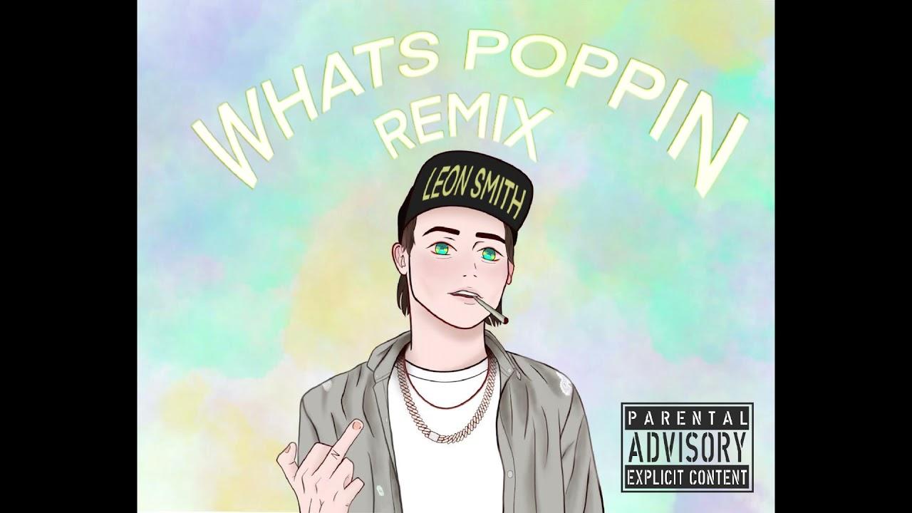 Leon Smith - Whats Poppin Remix