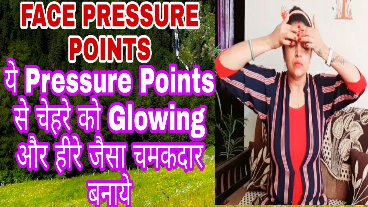 Face Beauty pressure points for healthy & glowing skin,Inhance your beauty with pressure points
