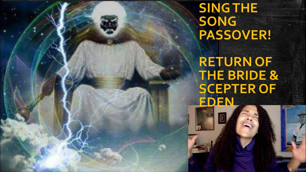 SING THE SONG OF PASSOVER   RETURN OF THE BRIDE & SCEPTER OF EDEN
