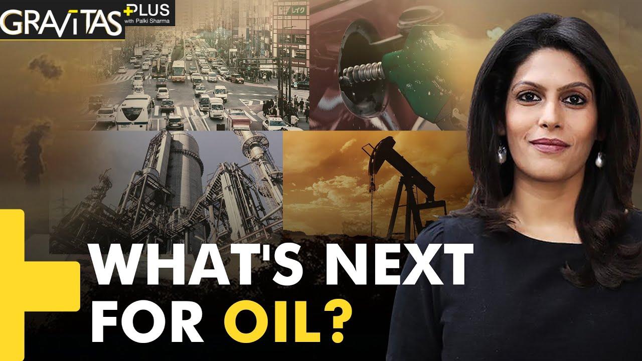 Gravitas Plus : The Future of Oil