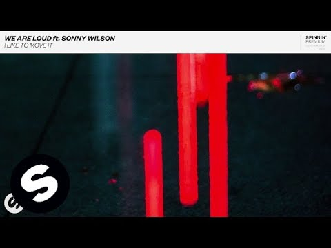 We Are Loud ft. Sonny Wilson - I Like To Move It
