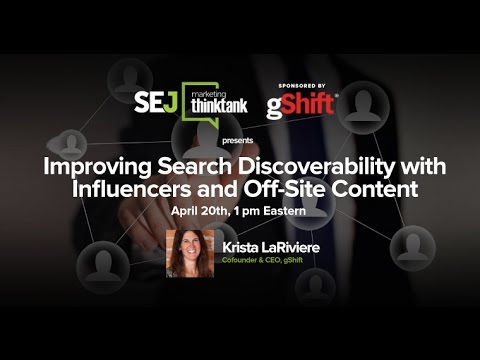 Improving Search Discoverability with Influencers and Off-Site Content by Krista LaRiviere