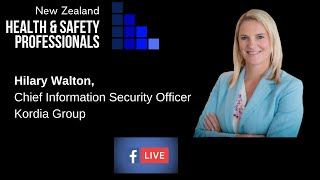 NZHSP Live Facebook Interview Series - Covid19 Response - Hilary Walton, CISO, Kordia