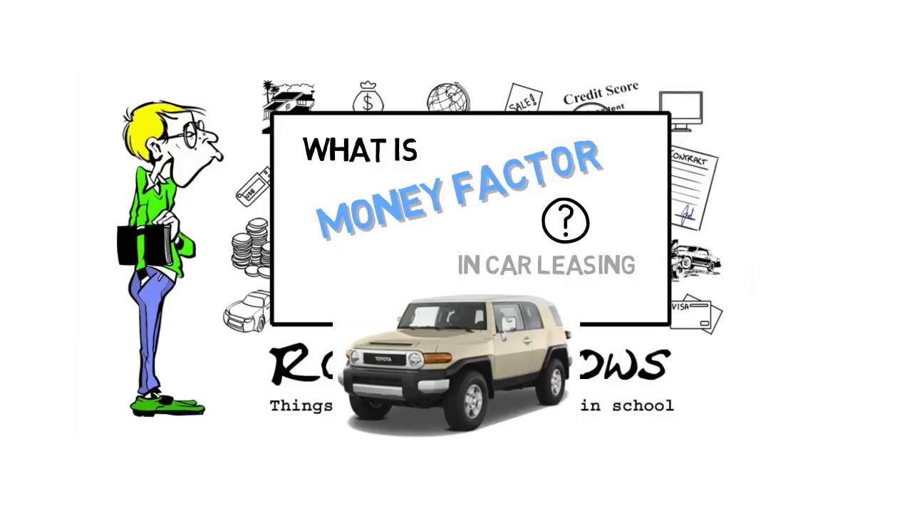 Lease Money Factor >> Car Lease Money Factor Explained