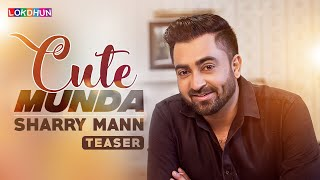Sharry Mann: Cute Munda ( Song Teaser) | Parmish Verma | Releasing on 17 November
