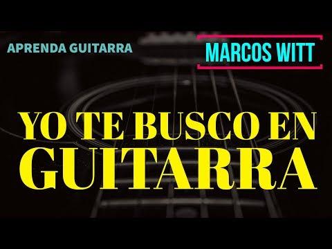 Marcos Witt - Yo Te Busco[Tutorial para Guitarra - Acordes sencillos]