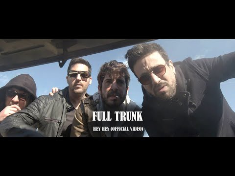 Full Trunk - Hey Hey (Official Video)
