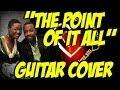 Download The Point of It All (guitar cover)-Anthony Hamilton MP3 song and Music Video