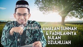 Download Video Amalan Sunnah dan Fadilahnya di Bulan Dzulhijjah || Ustadz Adi Hidayat Lc MA MP3 3GP MP4