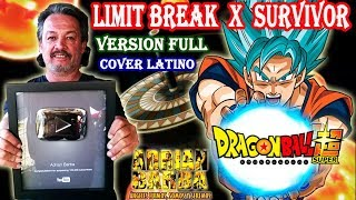 Adrian Barba - Limit Break X Survivor ~Versión Full~ (Dragon Ball Super OP 2) cover latino YouTube Videos