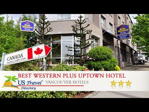 Best Western Plus Uptown Hotel - Vancouver Hotels, Canada