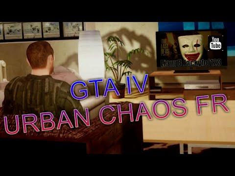 GTA IV - Urban Chaos version Française de MaxStudio à HN du Sud Ouest France [MACHINIMA]