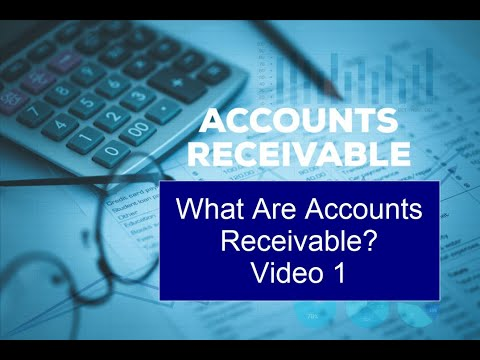 Accounts Receivables, Video 1, What are Accounts Receivable?