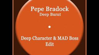 Pepe Bradock - Deep Burnt (Deep Character & MAD Boss Edit)